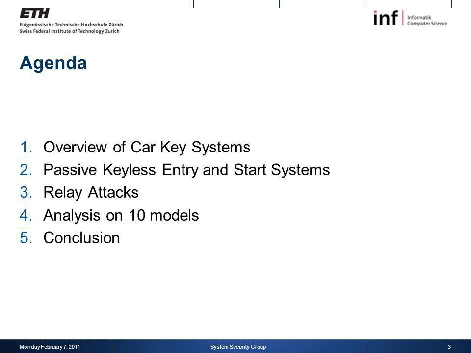 4 Categories of Key Systems Metallic key Remote active open Immobilizer chips Passive Keyless Entry and Start Monday February 7, 20114System Security Group
