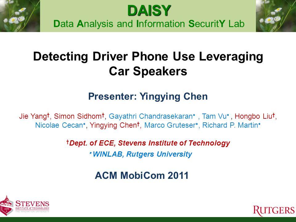 22 http://personal.stevens.edu/~ychen6/ yingying.chen@stevens.edu DRIVE SAFELY TALK & TEXT LATER