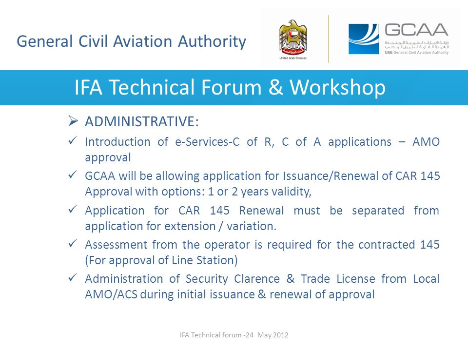 General Civil Aviation Authority IFA Technical Forum & Workshop ADMINISTRATIVE: Introduction of e-Services-C of R, C of A applications – AMO approval