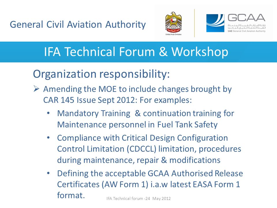 General Civil Aviation Authority IFA Technical Forum & Workshop Organization responsibility: Amending the MOE to include changes brought by CAR 145 Is