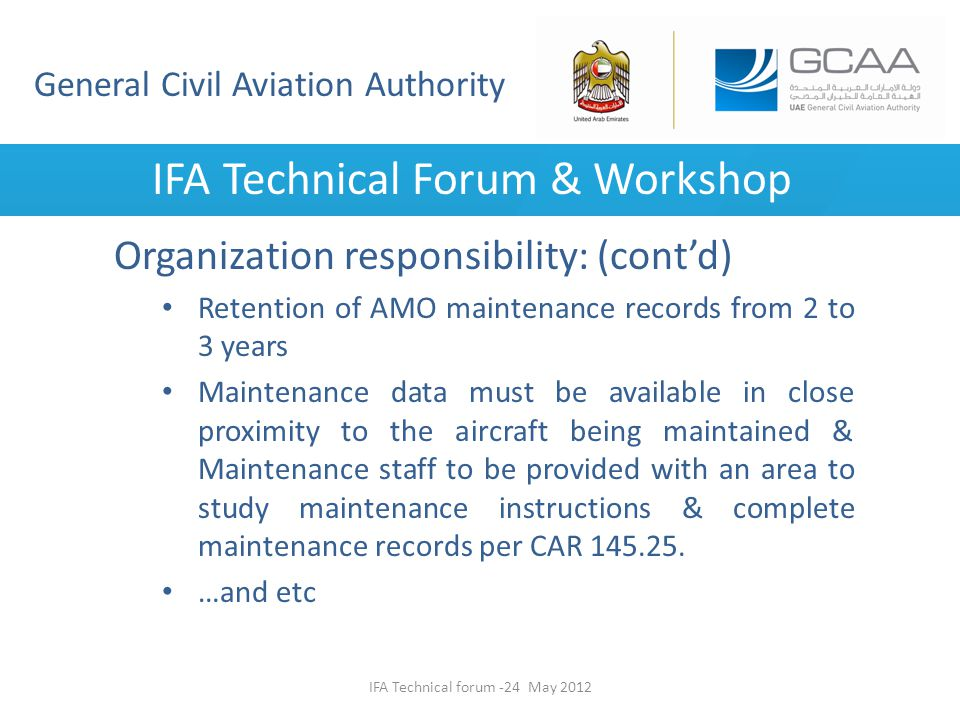 General Civil Aviation Authority IFA Technical Forum & Workshop Organization responsibility: (contd) Retention of AMO maintenance records from 2 to 3