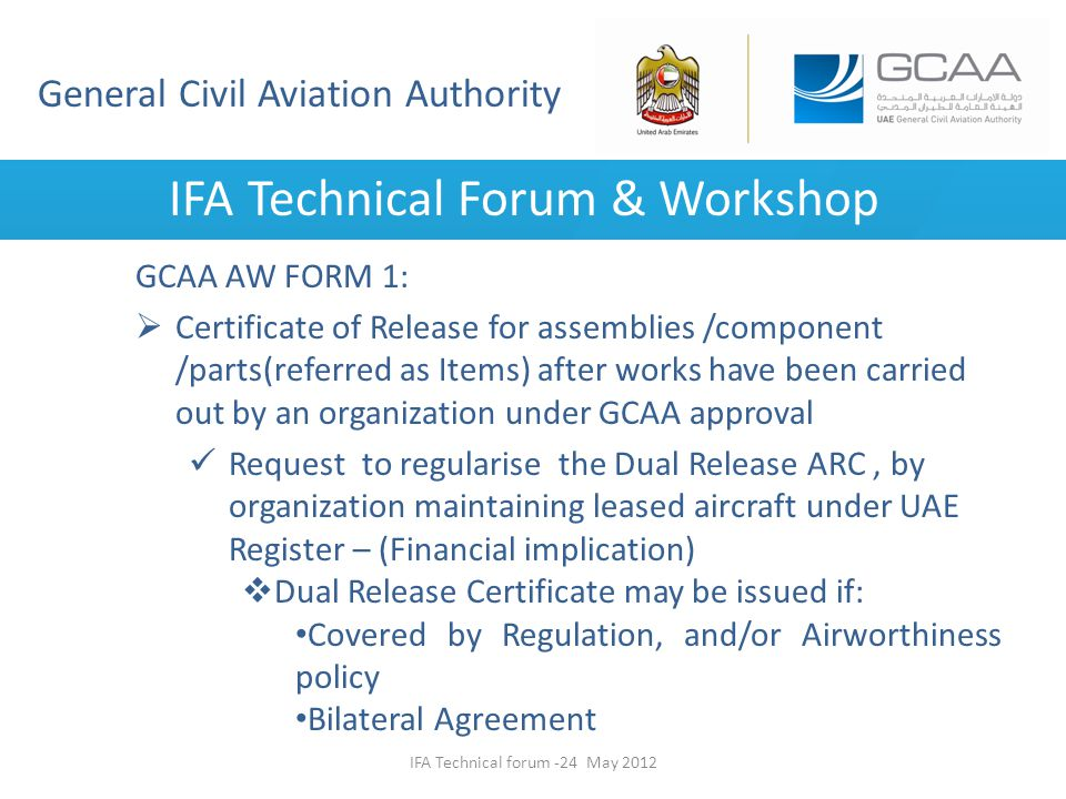 General Civil Aviation Authority IFA Technical Forum & Workshop GCAA AW FORM 1: Certificate of Release for assemblies /component /parts(referred as It