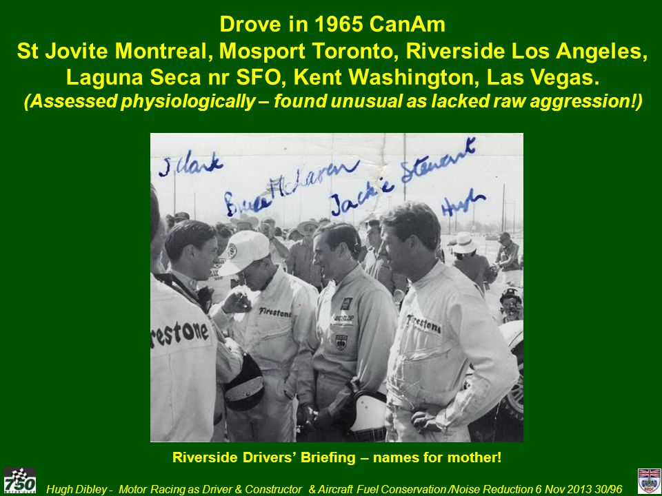 Hugh Dibley - Motor Racing as Driver & Constructor & Aircraft Fuel Conservation /Noise Reduction 6 Nov 2013 30/96 Drove in 1965 CanAm St Jovite Montre