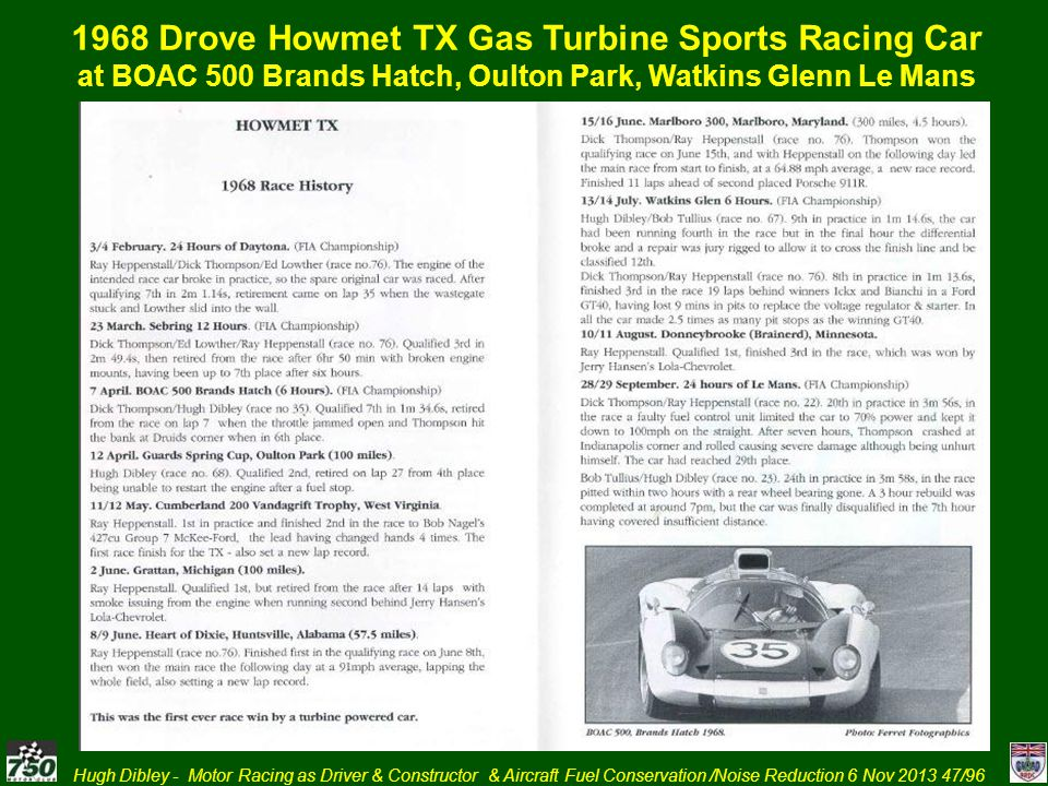Hugh Dibley - Motor Racing as Driver & Constructor & Aircraft Fuel Conservation /Noise Reduction 6 Nov 2013 47/96 1968 Drove Howmet TX Gas Turbine Spo