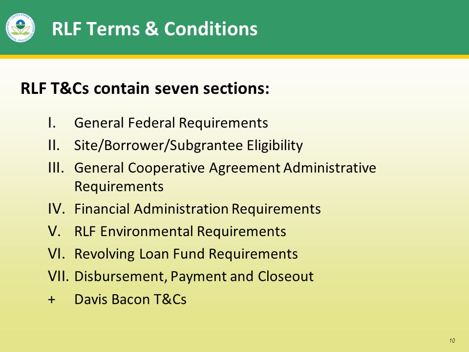 10 RLF Terms & Conditions RLF T&Cs contain seven sections: I.