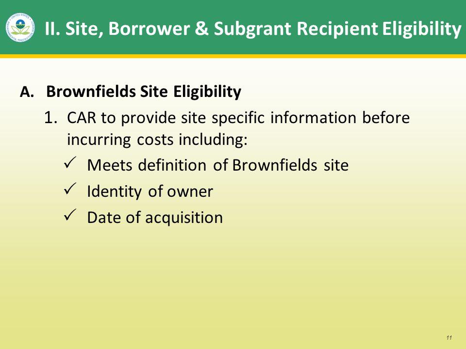 11 II. Site, Borrower & Subgrant Recipient Eligibility A.