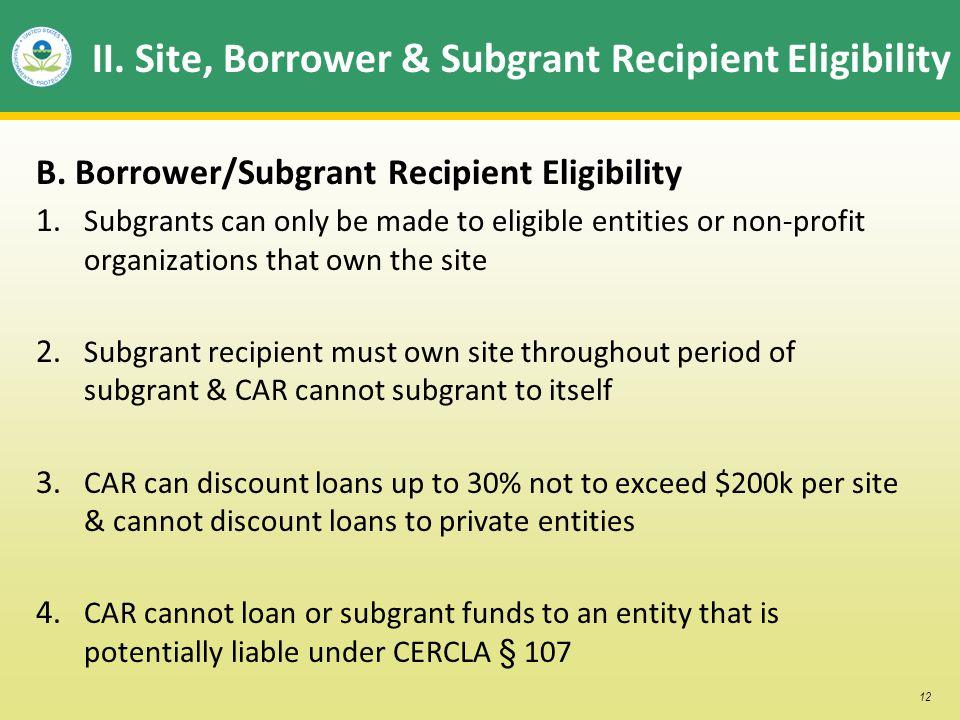 12 II. Site, Borrower & Subgrant Recipient Eligibility B.