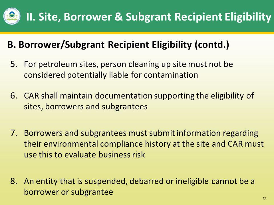 13 II. Site, Borrower & Subgrant Recipient Eligibility B.