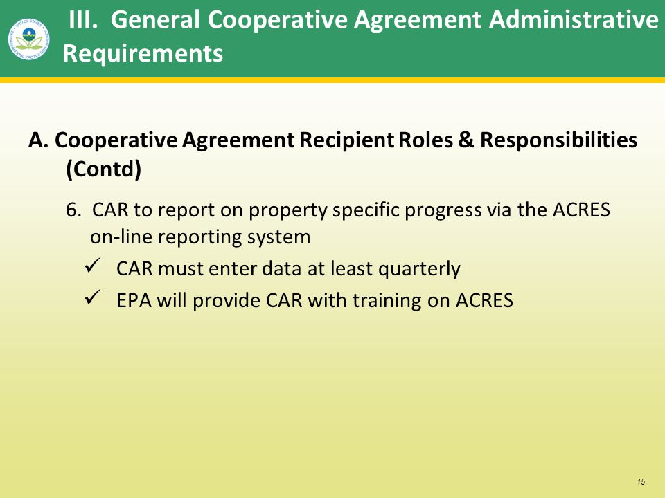 15 III. General Cooperative Agreement Administrative Requirements A.