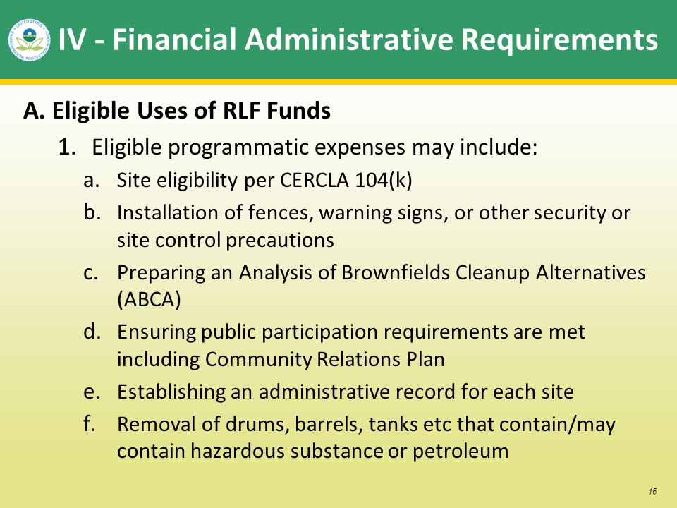 16 IV - Financial Administrative Requirements A. Eligible Uses of RLF Funds 1. Eligible programmatic expenses may include: a. Site eligibility per CER