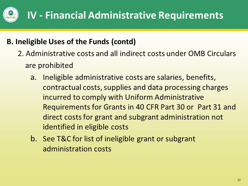 20 IV - Financial Administrative Requirements B. Ineligible Uses of the Funds (contd) 2.