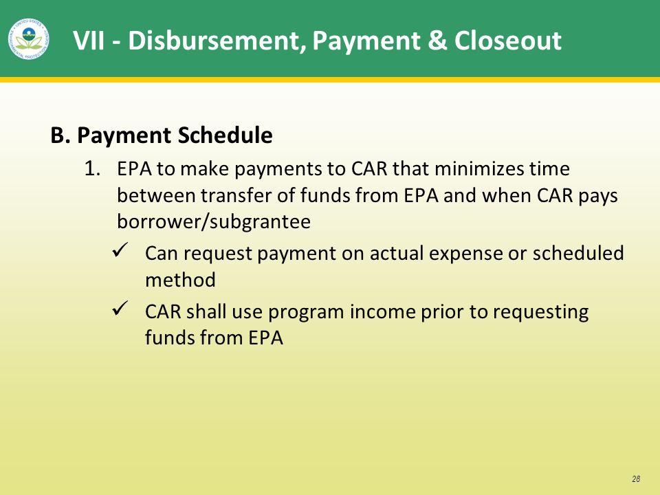 28 VII - Disbursement, Payment & Closeout B. Payment Schedule 1.