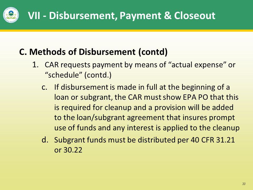 30 VII - Disbursement, Payment & Closeout C. Methods of Disbursement (contd) 1.