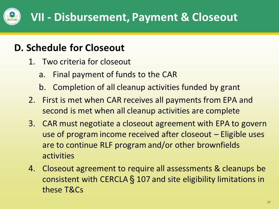 31 VII - Disbursement, Payment & Closeout D. Schedule for Closeout 1.