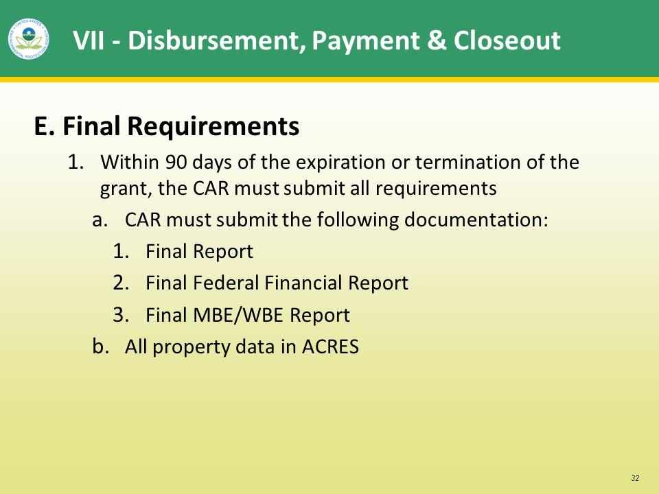 32 VII - Disbursement, Payment & Closeout E. Final Requirements 1.