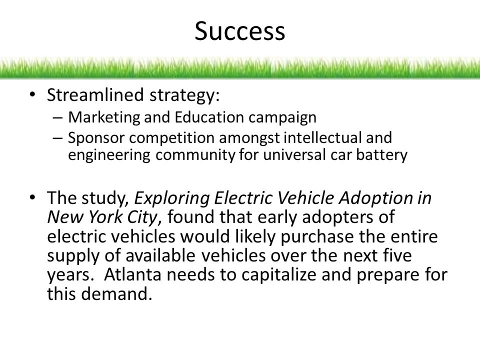 Success Streamlined strategy: – Marketing and Education campaign – Sponsor competition amongst intellectual and engineering community for universal ca