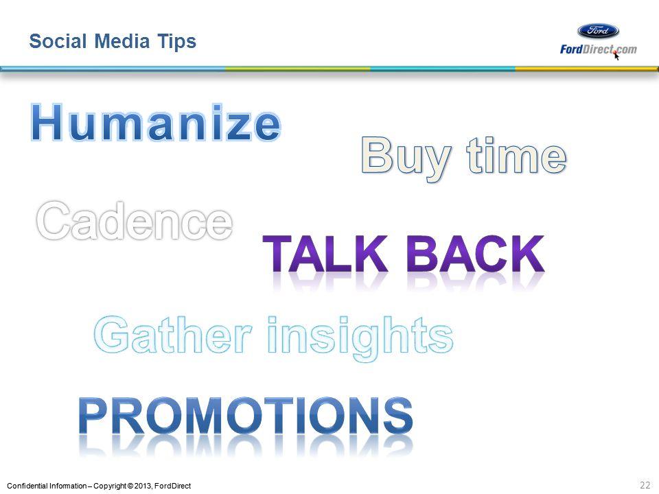 Confidential Information – Copyright © 2013, FordDirect Social Media Tips 22