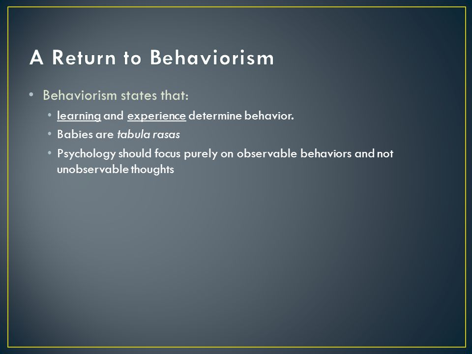 If a behavior is reinforced, it is MORE likely to occur If a behavior is punished, it is LESS likely to occur