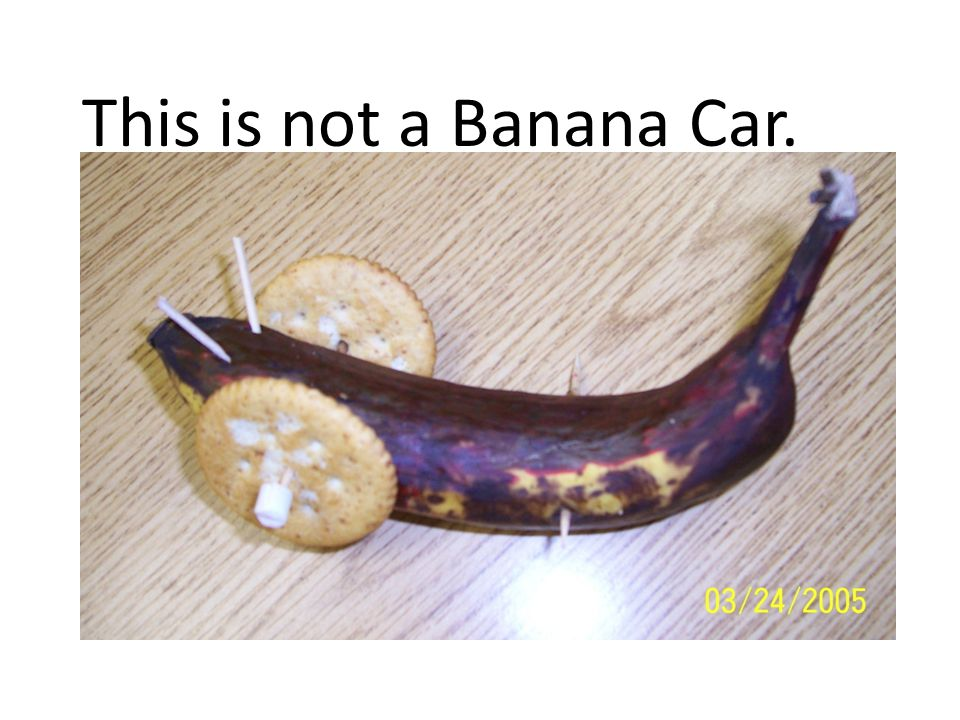 This is not a Banana Car.