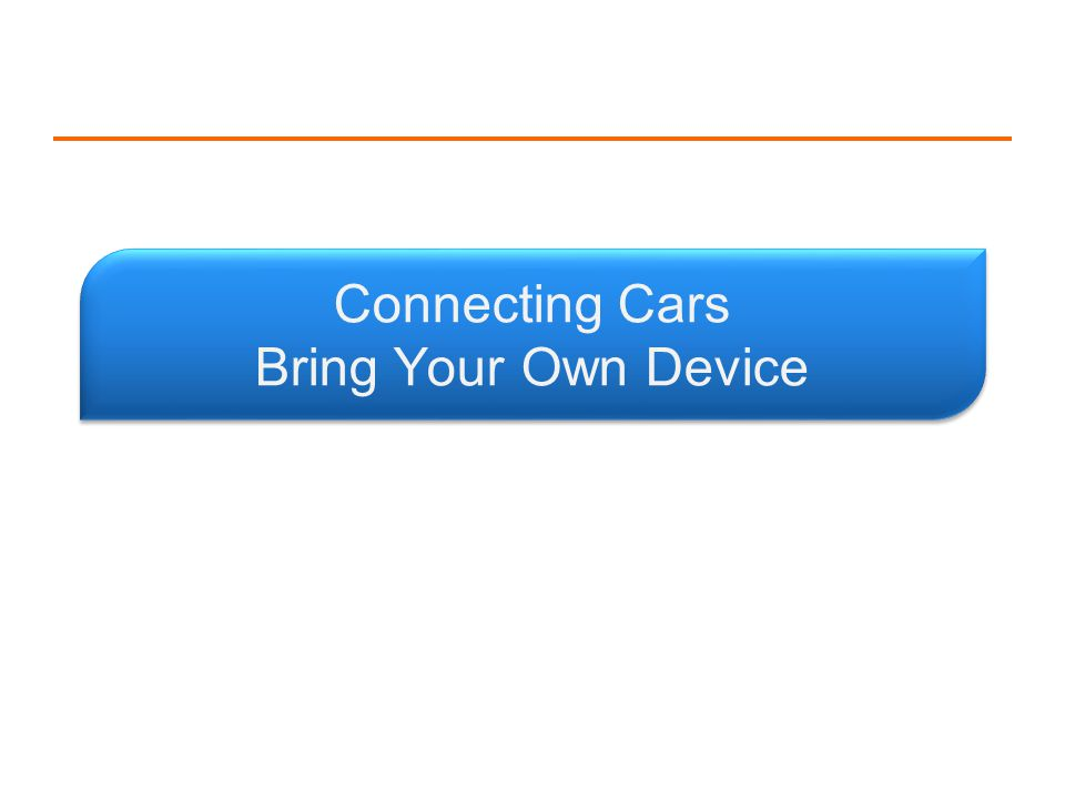 Connecting Cars Bring Your Own Device 5