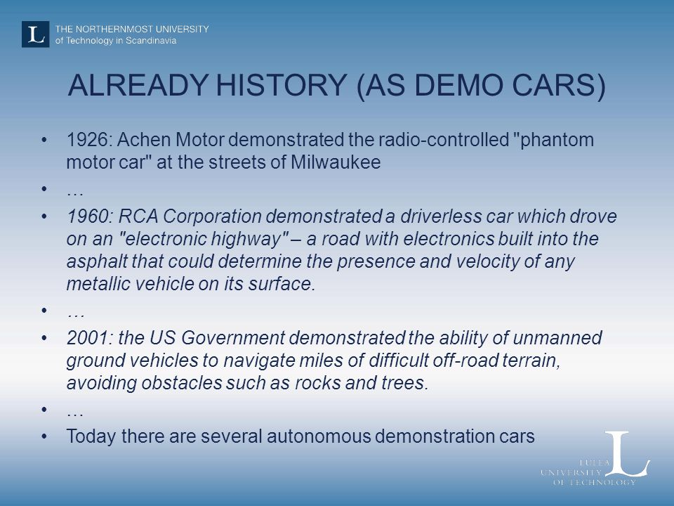 MEASURING PERFORMANCE Evaluation measures of today: –Lane keeping - the car is steering –Break reaktion time - the car controlls the breaks –Hazard detection - the car detects obstacles –… These measures will become meaningless in the future