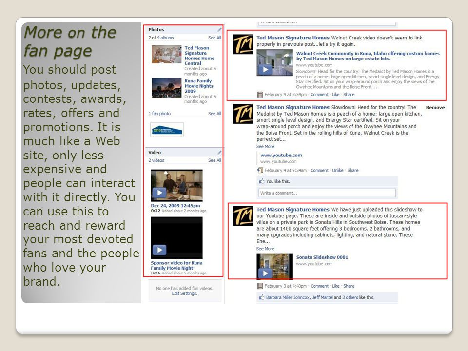 More on the fan page You should post photos, updates, contests, awards, rates, offers and promotions.
