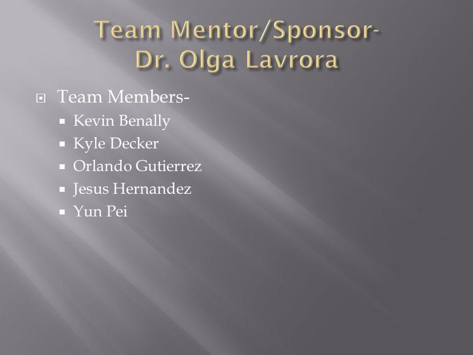 Team Members- Kevin Benally Kyle Decker Orlando Gutierrez Jesus Hernandez Yun Pei