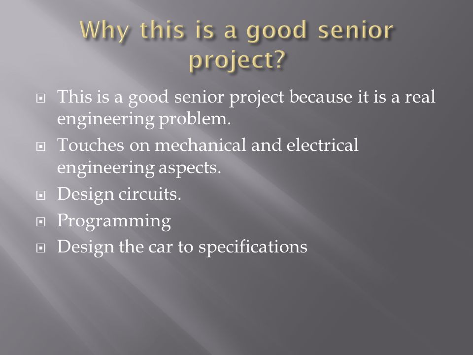 This is a good senior project because it is a real engineering problem.