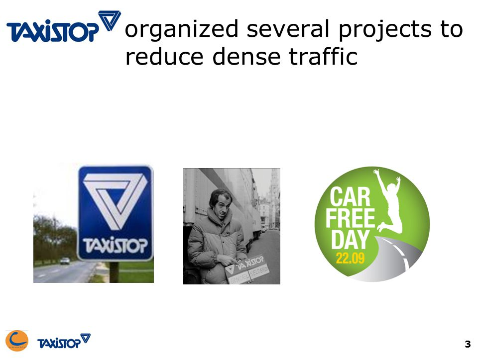 Taxistop organized several projects to reduce dense traffic 3