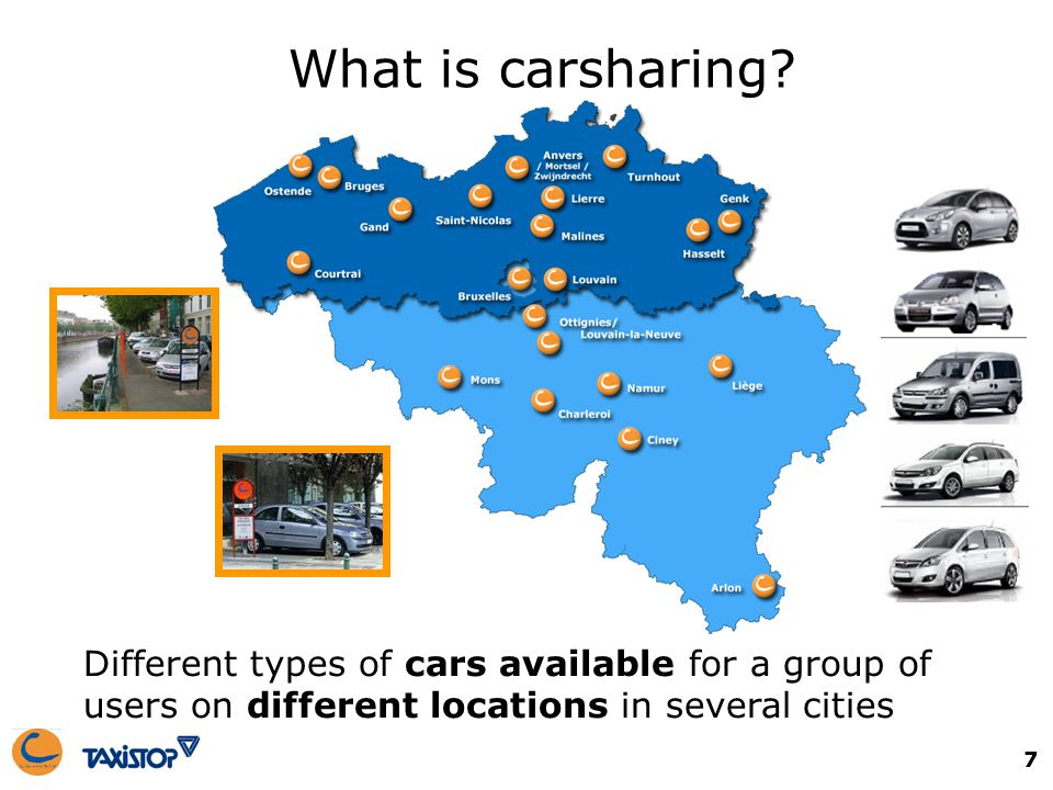 7 What is carsharing? Different types of cars available for a group of users on different locations in several cities
