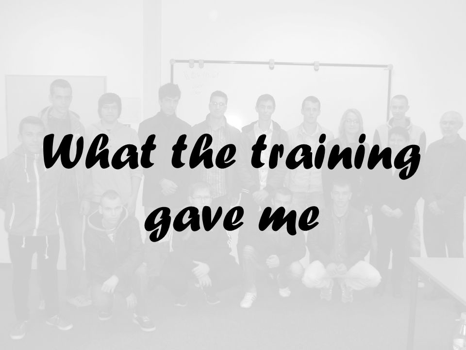 What the training gave me