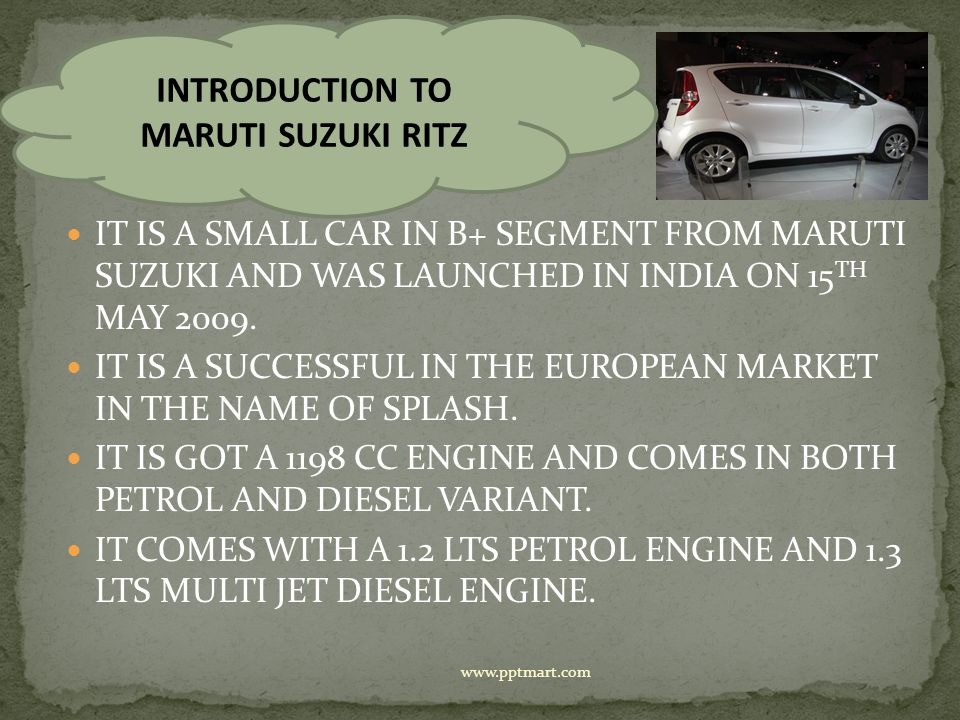 IT COMES IN THE FOLLOWING SPECIFICATIONS RITZ LXI BS 4 PETROL WITH, 1197 CC.