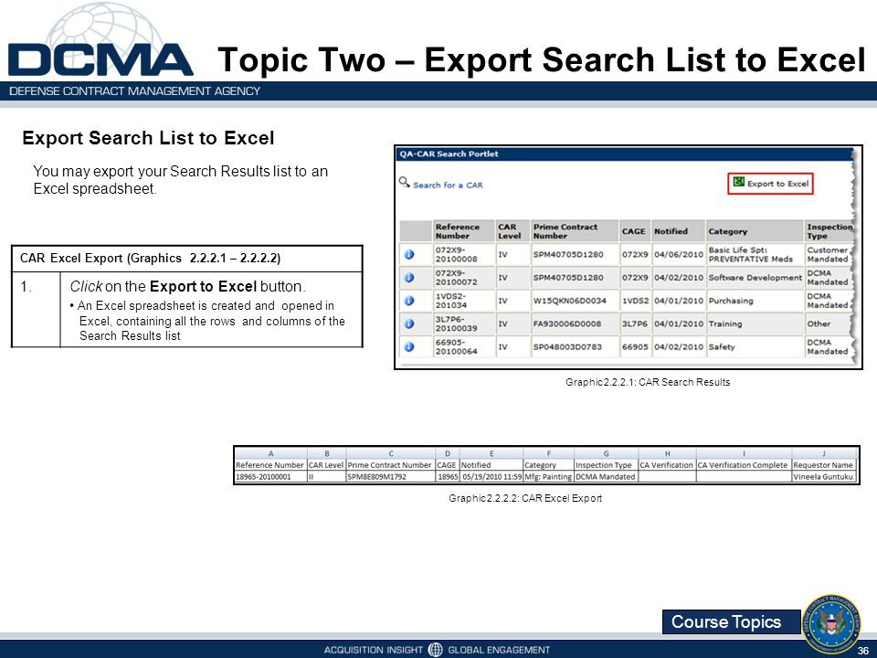 Course Topics Export Search List to Excel 36 You may export your Search Results list to an Excel spreadsheet.