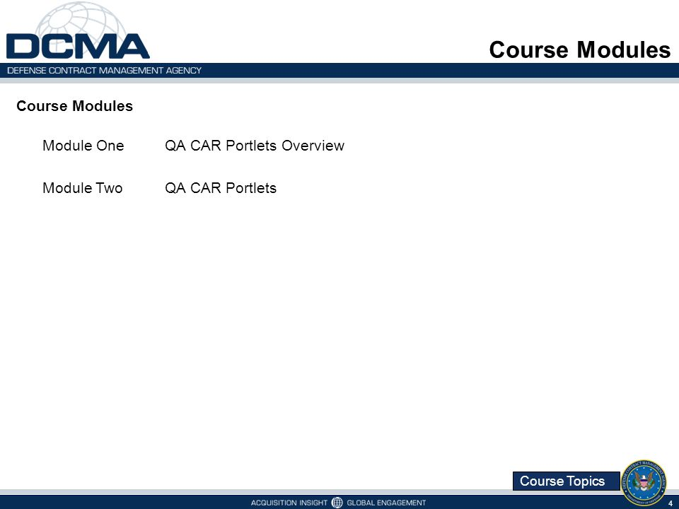 Course Topics Topic Three – Add the QA-CAR Portlets 15 Adding Portlets (Graphics 1.1.3.9 – 1.1.3.10) 1.