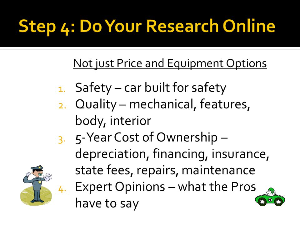 Not just Price and Equipment Options 1. Safety – car built for safety 2.