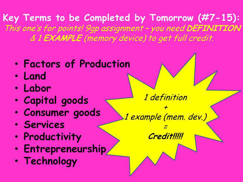 Key Terms to be Completed by Tomorrow (#7-15): This ones for points.