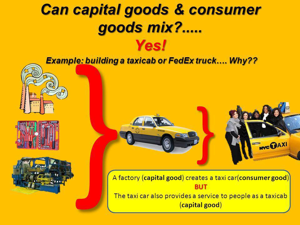 Can capital goods & consumer goods mix?..... Yes.