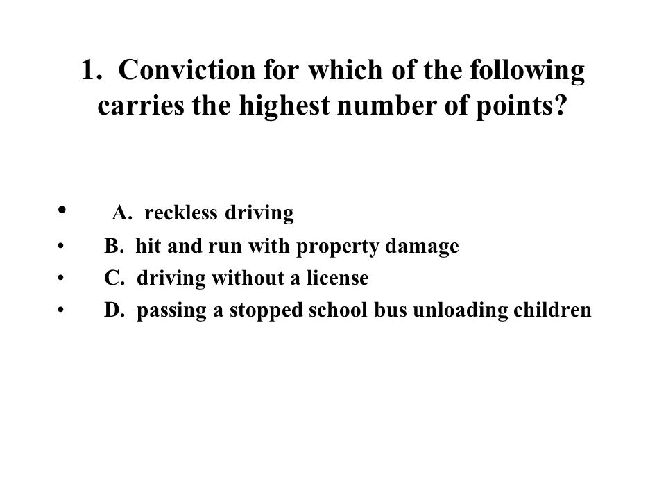 1.Conviction for which of the following carries the highest number of points.