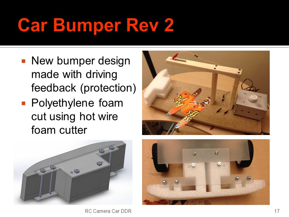 New bumper design made with driving feedback (protection) Polyethylene foam cut using hot wire foam cutter RC Camera Car DDR17