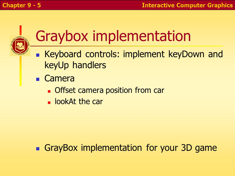 This game Character is car. Third-person (over-the-shoulder) view Keys to control character Graybox prototype: fully render Character Point of view Mo