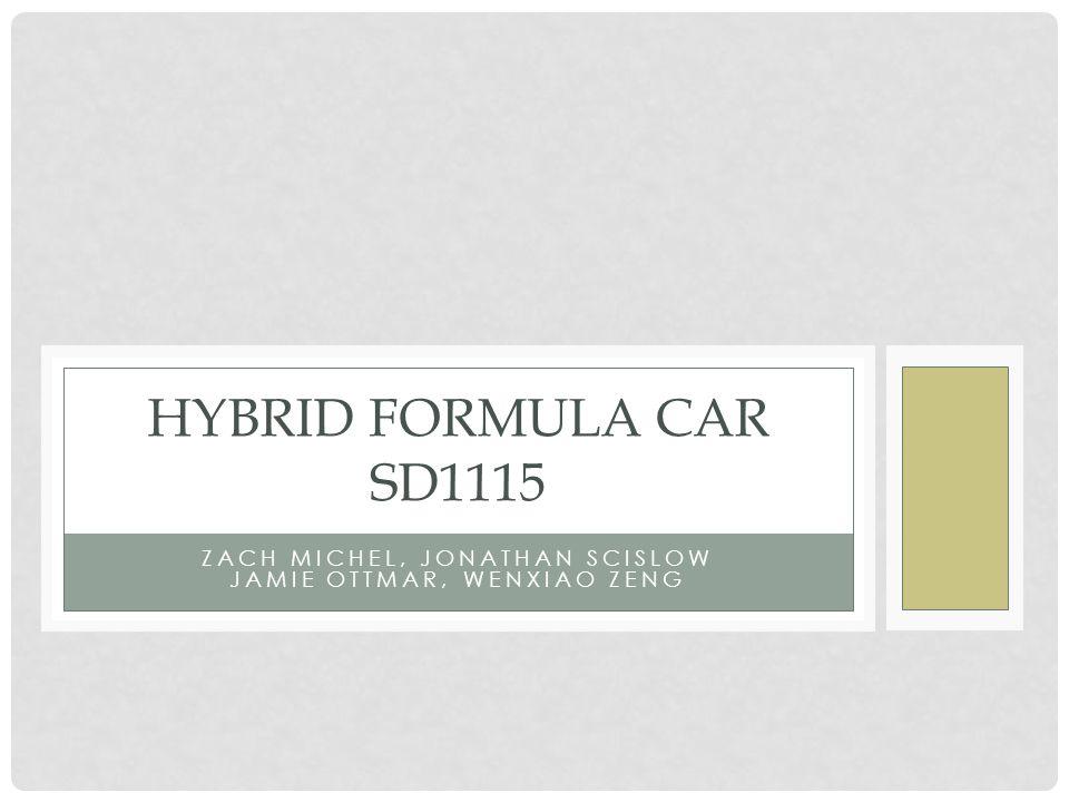 ZACH MICHEL, JONATHAN SCISLOW JAMIE OTTMAR, WENXIAO ZENG HYBRID FORMULA CAR SD1115