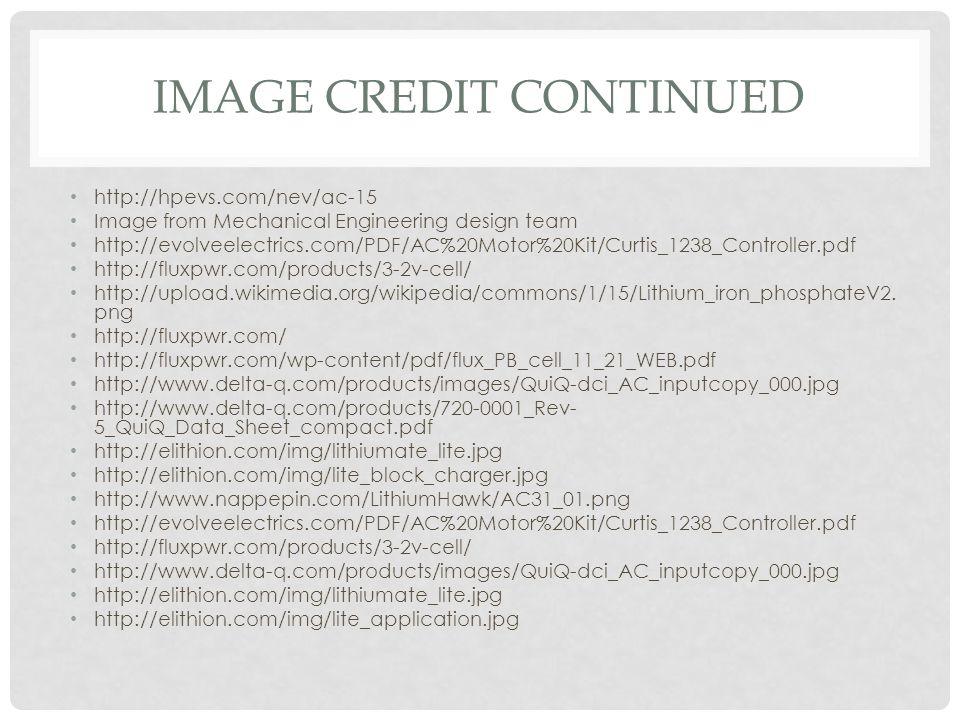 IMAGE CREDIT CONTINUED http://hpevs.com/nev/ac-15 Image from Mechanical Engineering design team http://evolveelectrics.com/PDF/AC%20Motor%20Kit/Curtis