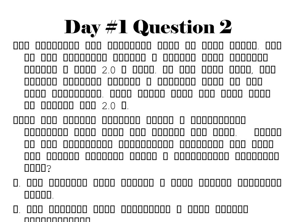 Day #1 Question 2 Two students are standing next to each other.