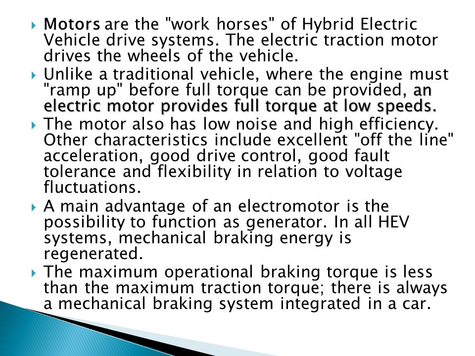 (d) regenerative breaking: While braking or decelerating, the electric motor takes profit of the kinetic energy of the he moving vehicle to act as a generator.
