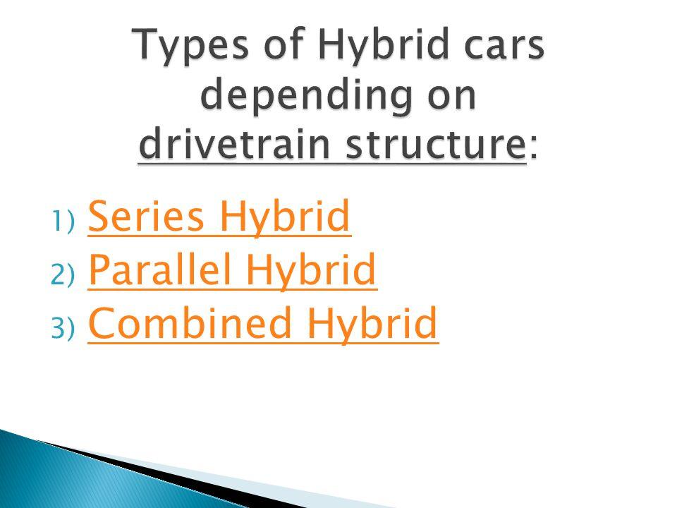 Mercedes BlueZERO E-CELL PLUS (concept car): series HEV. Opel Ampera: series HEV.