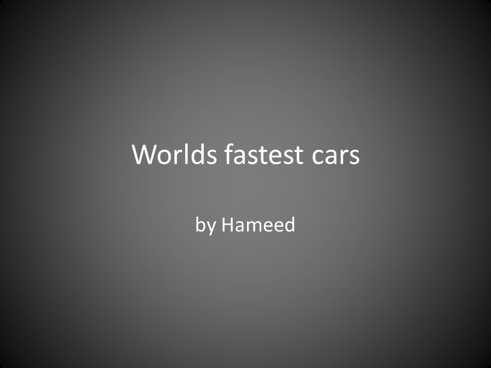 Worlds fastest cars by Hameed
