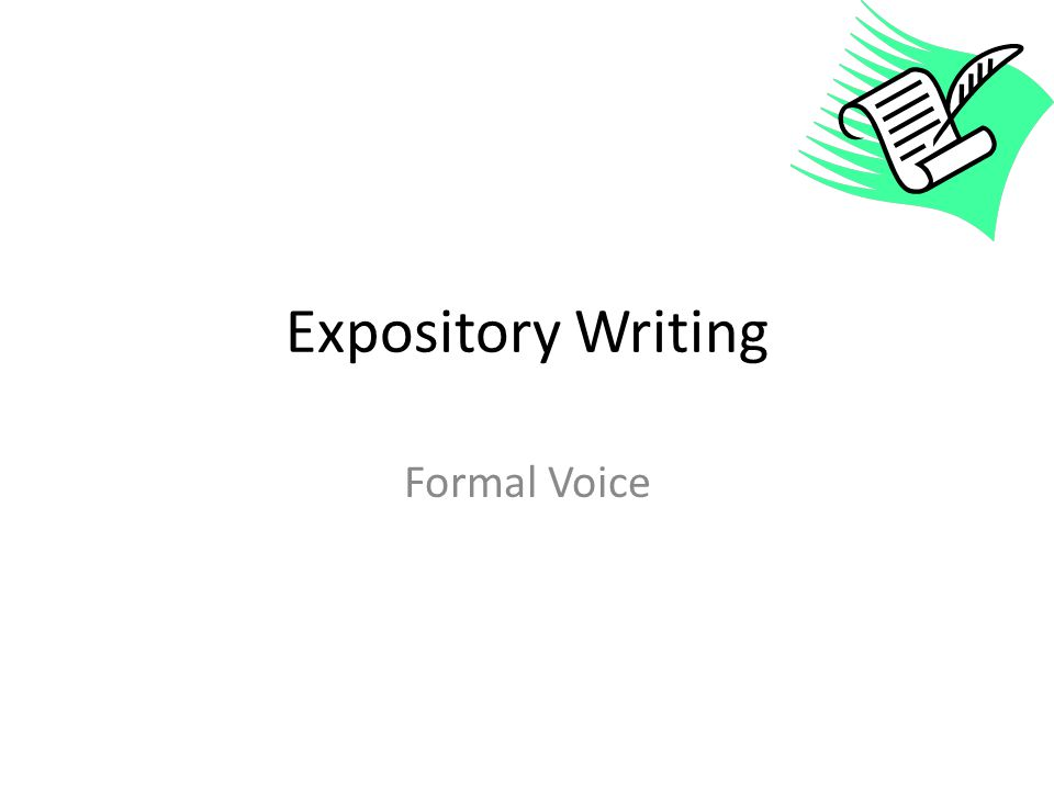 Expository Writing Formal Voice