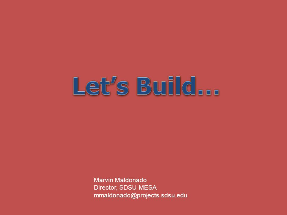 Marvin Maldonado Director, SDSU MESA mmaldonado@projects.sdsu.edu