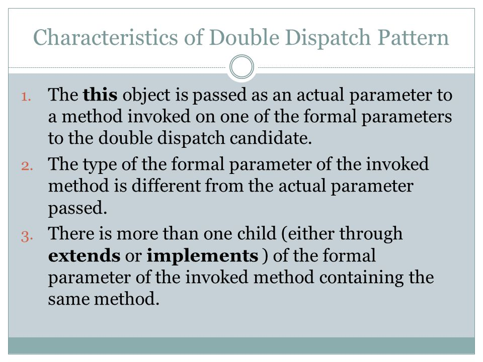 Characteristics of Double Dispatch Pattern 1.