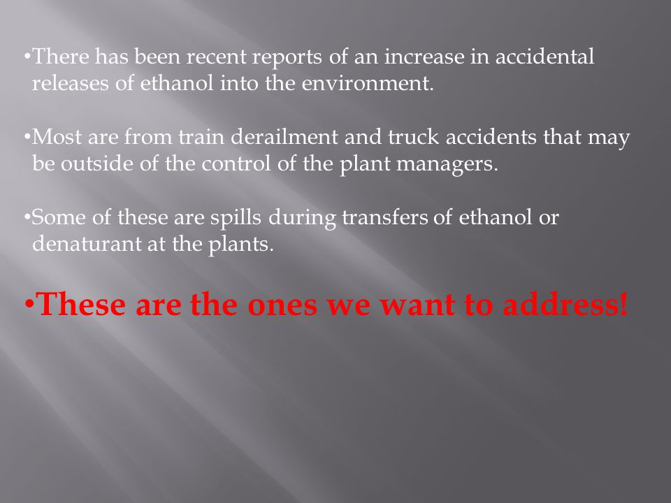 There has been recent reports of an increase in accidental releases of ethanol into the environment.